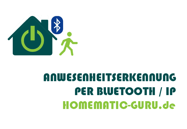 Homematic Bluetooth Anwesenheitserkennung