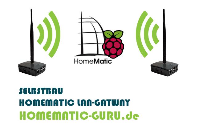 RaspberryMatic Homematic LAN-Gateway Selbstbau
